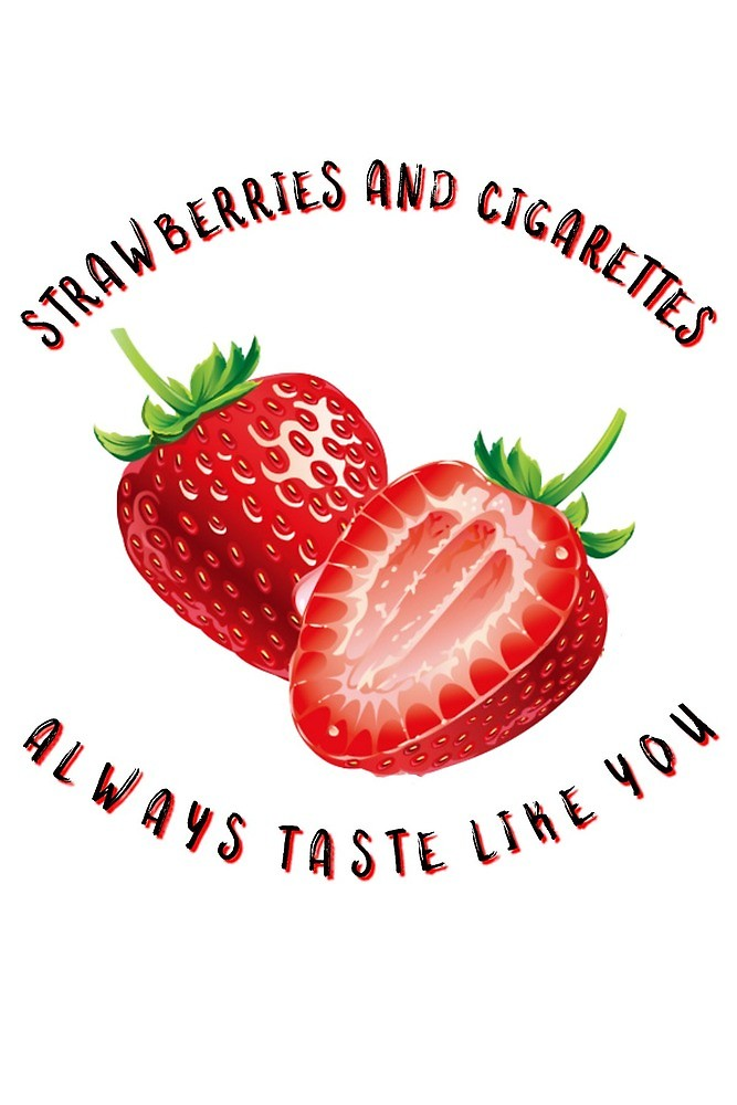 strawberries and cigarettes